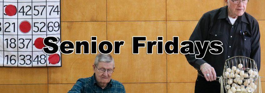 Senior Fridays